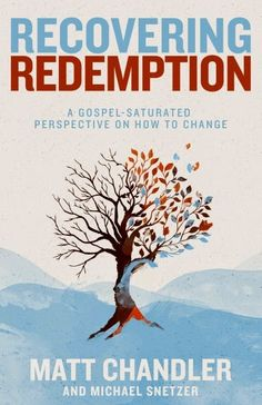 Rambles of a SAHM: Recovering Redemption by Matt Chandler and Michael Snetzer ~ A Christian Life Book Review @bhpub