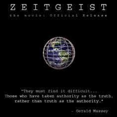 #Zeitgeist movies...seriously THE MOST LIFE CHANGING MOVIES I'VE EVER SEEN!!!!!!!