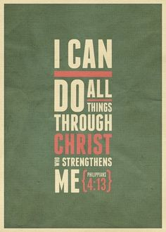 "College Encouragement : ""I can do all things through him who strengthens me."" - Philippians - Christian - Bible Verses My favorite verse ever! Great Quotes, Quotes To Live By, Inspirational Quotes, The Words, Favorite Bible Verses, Favorite Quotes, Popular Bible Verses, Favorite Things, Bible Quotes"