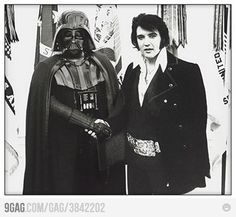 Elvis and Darth Vader - ha!