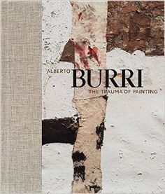Braun, Emily, et al. Alberto Burri : The Trauma of Painting. New York: Guggenheim, 2015. Print.