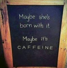 It's definitely the caffeine.
