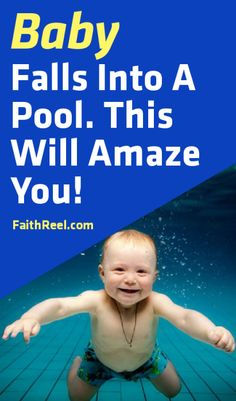 A Baby Falls Into The Pool. WARNING This Video Is Graphic, But Has A Great Ending.