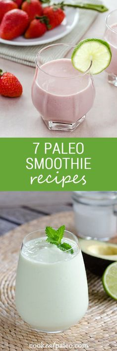 7 paleo smoothie recipes to get you through the week - including green smoothie and protein shake recipes. All are dairy-free and gluten-free. ~ http://cookeatpaleo.com