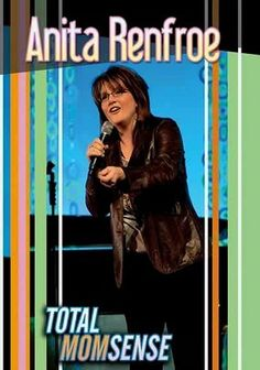 Anita Renfroe: Total Momsense  Hysterical.  Love Anita.  She is a Christian Comedian and far funnier than any other comedian I've ever seen.  Who says you need to use vulgar language and lots of naughty innuendo to be a good comedian?  Bless her she's wonderful!