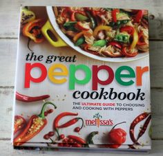 The Great Pepper Book - By Meliisa's Produce!  An amazing book for pepper lovers!  I have to say it's probably one of my all time favorite cookbooks.