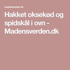 Hakket oksekød og spidskål i ovn - Madensverden.dk Food And Drink, Scrappy Quilts
