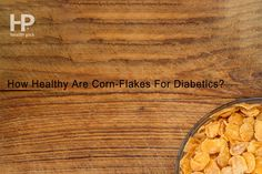 Learn Why You Should Avoid Corn-Flakes If You Are Diabetic Healthy Recipes For Diabetics, Diabetic Recipes, Corn Flakes, Diabetes, Nutrition, Diet, Vegetables, Breakfast, Food