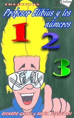 En este volumen: los números - muestran los números en el que cada uno de ellos es un personaje, con sus grafías numéricas y alfabéticas.