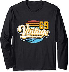 Vintage 69 Birthday Gift Retro 50 years old 1969 Long Sleeve T-Shirt Vintage Gifts, Retro Vintage, Unique Birthday Gifts, Urban Street Style, Fashion Advice, Everyday Fashion, Love Fashion, 40 Years, 40th Birthday