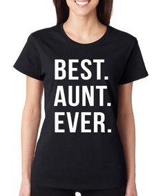SignatureTshirts Black 'Best Aunt Ever' Tee - Plus by SignatureTshirts #zulily #zulilyfinds