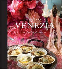 Venezia: Food and Dreams: Tessa Kiros: 0050837264861: Amazon.com: Books