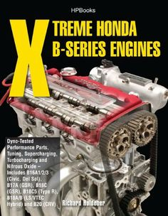 Xtreme Honda B-Series Engines HP1552: Dyno-Tested Performance Parts Combos, Supercharging, Turbocharging and NitrousOxide--Includes B16A1/2/3 (Civic, ... (TypeR, B18A/B (LS/VTEC Hybrid), B20 (CRV) by Richard Holdener. $21.95. Author: Richard Holdener. Reading level: Ages 18 and up. Publisher: HP Trade (September 1, 2009)