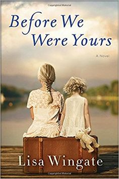 Before We Were Yours: A Novel: Lisa Wingate: 9780425284681: AmazonSmile: Books