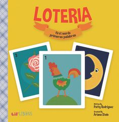 Loteria : first words primeras palabras : a bilingual picture book / by Patty Rodríguez & Ariana Stein ; [illustrations by Citlali Reyes]