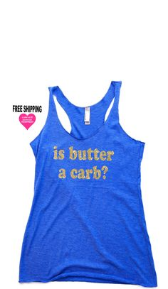 5eceb8a381fc0 is butter a carb Womens Tank Top. Gift for Women. Funny T-shirt.
