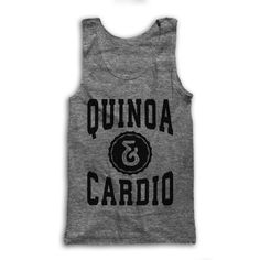 There is nothing better, or better for you, than this tank top. Okay, maybe there is- Quinoa & Cardio, theyre a pretty hard combo to beat.