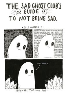 THE SAD GHOST CLUB BLOG — Rule 6 from The Sad Ghost Club's Guide to Not...