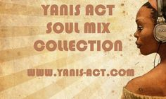http://www.yanis-act.com/#!soul/c2267    Yanis present on his website www.yanis-act.com his complete Soul music Act live mix collection. Exclusively live mixed by himself and featuring, this old school collection recorded in live. Often diffused like Warm up session mix, Yanis worked his old school soul collection to create some amazing selection to start party & events. Let's enjoy Yanis art.