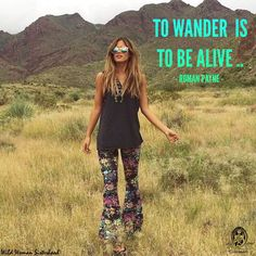 To wander is to be alive.. ~ Roman Payne ✨WILD WOMAN SISTERHOOD✨
