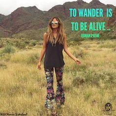 To wander is to be alive.. ~ Roman Payne ✨WILD WOMAN SISTERHOOD✨