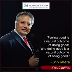 So, be good & do good! Share if you agree! ‪#‎YouCanWin‬ Shiv Khera ‪#‎Quotes‬ ‪#‎LBS‬