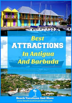 best Antigua and Barbuda attractions for tourists not to miss - they will delight water lovers, nature lovers and historians alike