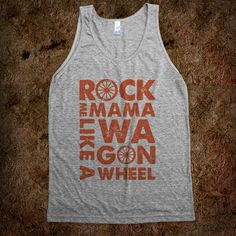 Rock Me Mama Like A Wagon Wheel Tank Top