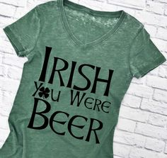 Too cute for St. Etsy Irish You Were Beer. Women's V-Neck T-Shirt. Beer Festival Outfit, Festival Wear, Festival Outfits, St Pattys, St Patricks Day, Irish Festival, St Paddys Day, Tee Shirts, Tees