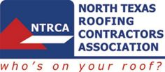 We are proud members of the NTRCA. Be sure you know who's on your roof.