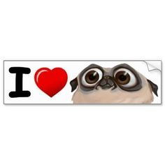 I love Pugs bumper sticker #pugcartoon