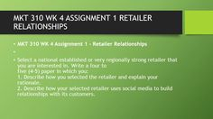 MKT 310 WK 4 ASSIGNMENT 1 RETAILER RELATIONSHIPS  #https://youtu.be/UHzy4P8BB4Y