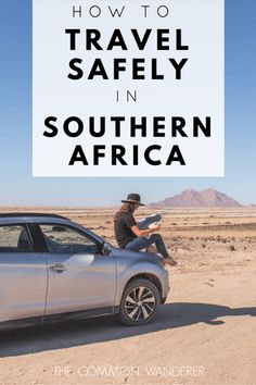 Travel safety in Africa is important. Here are the tips to help you survive travelling through Southern Africa.