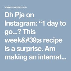 "Dh Pja on Instagram: ""1 day to go...😉 This week's recipe is a surprise. Am making an international dish in Indian style. To watch the recipe stay tuned. Remember…"""