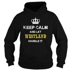 KEEP CALM AND LET WESTLAND HANDLE IT #name #tshirts #WESTLAND #gift #ideas #Popular #Everything #Videos #Shop #Animals #pets #Architecture #Art #Cars #motorcycles #Celebrities #DIY #crafts #Design #Education #Entertainment #Food #drink #Gardening #Geek #Hair #beauty #Health #fitness #History #Holidays #events #Home decor #Humor #Illustrations #posters #Kids #parenting #Men #Outdoors #Photography #Products #Quotes #Science #nature #Sports #Tattoos #Technology #Travel #Weddings #Women