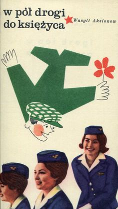 """""""W pół drogi do księżyca"""" (Na pół puti k łunie) Wasyli Aksionow Cover by Jerzy Zbijewski Published by Wydawnictwo Iskry 1968"""