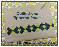 Quilted and Zippered Pouch - Free PDF Pattern
