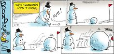 "Why snowmen don't golf...    - ""Bound and Gagged"" by Dana Summers;  1/31/16"