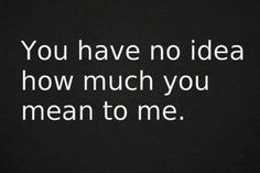 how much u mean 2 me #quotes #nekta #idea