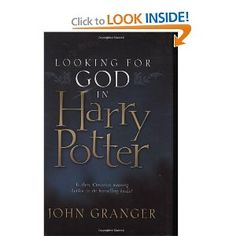 Looking for God in Harry Potter--Book/Bible Study a la (F)aith, (F)antasy & Sci-(F)i