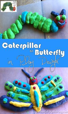A very hungry caterpillar activity Caterpillar to Butterfly with play dough {powerfulmothering}