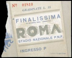 A ticket stub for the 1934 World Cup final between Italy and Czechoslovakia, numbered inscribed FINALISSIMA, on Nov 2007 Graphic Design Posters, Graphic Design Typography, Ticket Stubs, Nov 21, World Cup Final, Bella, Graham, Finals, United Kingdom