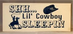 "Shh...Lil Cowboy Sleepin  Made on 3/4"" American Pine  Measures 13"" long x 5 1/2"" wide  Colors will vary."