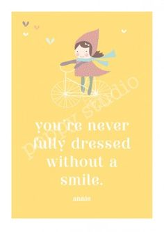 'you're never fully dressed without a smile'