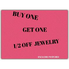 All Jewelry Buy 1 Get 1 Half Off All Jewelry Buy 1 Get 1 Half off Excluding Watches. Jewelry