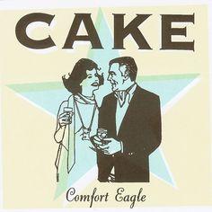 Comfort Eagle - Cake - Ano: 2001 - Gravadora: Columbia - 4o álbum da banda. Músicas preferidas: Short Skirt / Long Jacket, Pretty Pink Ribbon, Love You Madly