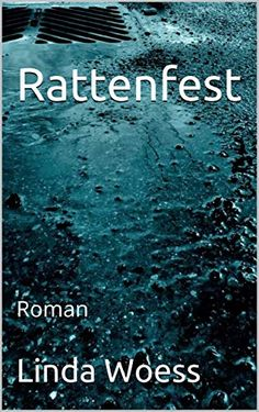 Rattenfest: Roman eBook: Linda Woess: Amazon.de: Kindle-Shop Roman, Writers, Movie Posters, Authors, Word Reading, Film Poster, Sign Writer, Popcorn Posters, Author