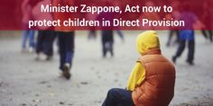Children are being put at risk in the Direct Provision system for asylum seekers. They are at increased risk of social exclusion, mental health problems, sexual violence and malnutrition. We are calling on Minister Katherine Zappone to act now to remove children from this dangerous situation and provide alternative accommodation that fully protects the rights and safety of children in Direct Provision.