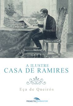 Título: A Ilustre Casa de Ramires Autor: Eça de Queirós Data Original de Publicação: 1900