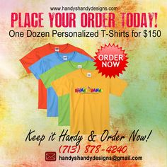 Order Today: Hurry!!! 👕👕 One Dozen Personalized T-Shirts for only $150!! Email handyshandydesigns@gmail.com for details.. or call (713) 878-4240 #handyshandydesigns #personalized #TShirts